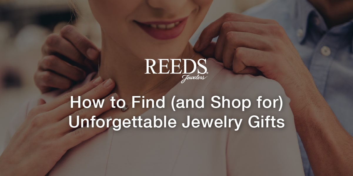how to find and shop for unforgettable jewelry Gifts