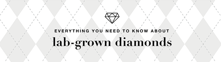 Everything you need to know about lab-grown diamonds