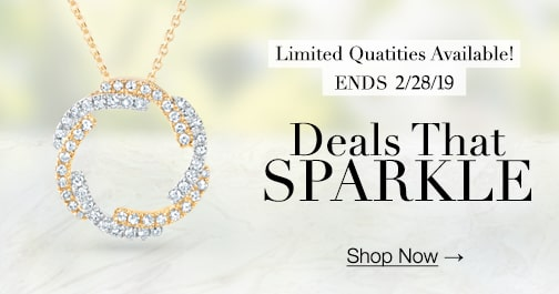 Limited quantities available. Ends 2/28/19. Deals the Sparkle. Shop Now.